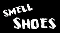 SMELL SHOES